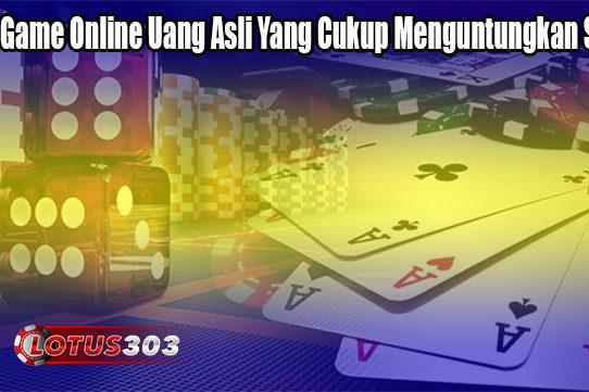 Jenis Game Online Uang Asli Yang Cukup Menguntungkan Sekali