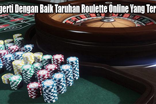 Mengerti Dengan Baik Taruhan Roulette Online Yang Terbaik